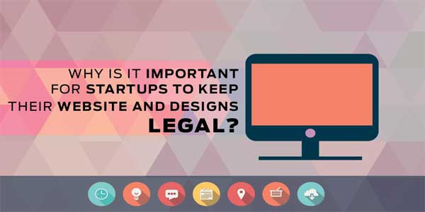 Why-Is-It-Important-For-Startups-To-Keep-Their-Website-And-Designs-Legal