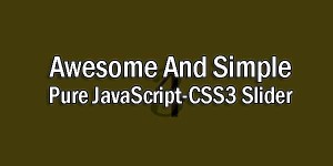 Awesome-And-Simple-Pure-JavaScript-CSS3-Slider
