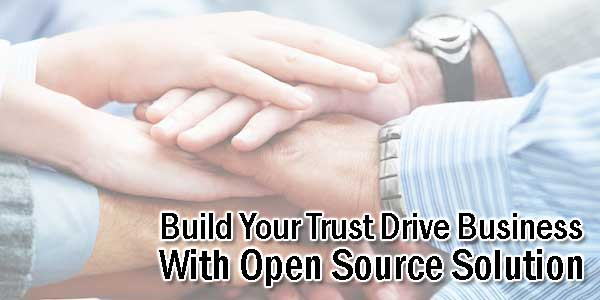 Build-Your-Trust-Drive-Business-With-Open-Source-Solution