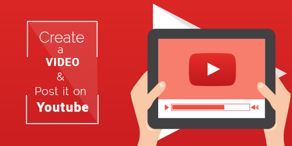 Create-A-Video-And-Post-It-On-YouTube