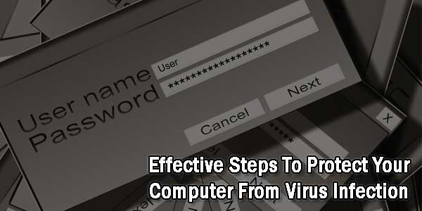 Effective-Steps-To-Protect-Your-Computer-From-Virus-Infection