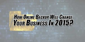 How-Online-Backup-Will-Change-Your-Business-In-2015