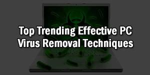 Top-Trending-Effective-PC-Virus-Removal-Techniques