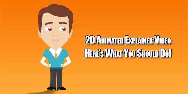 2D-Animated-Explainer-Video-Heres-What-You-Should-Do
