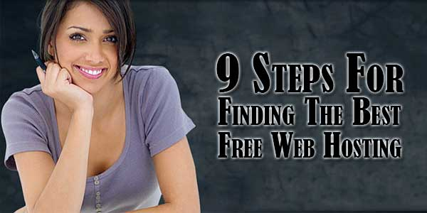 9-Steps-For-Finding-The-Best-Free-Web-Hosting