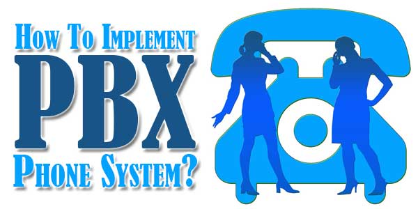 How-To-Implement-PBX-Phone-System
