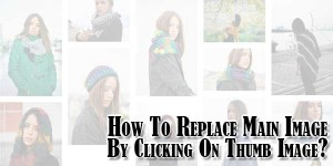 How-To-Replace-Main-Image-By-Clicking-On-Thumb-Image