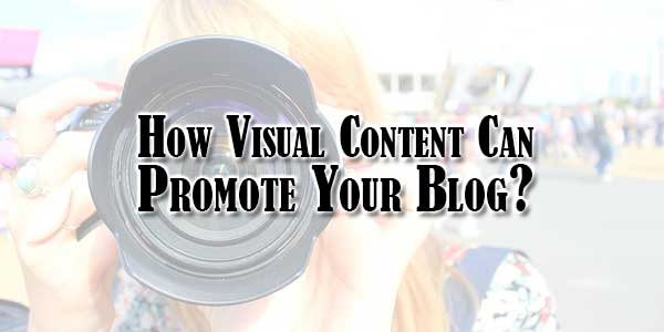 How-Visual-Content-Can-Promote-Your-Blog