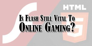 Is-Flash-Still-Vital-To-Online-Gaming