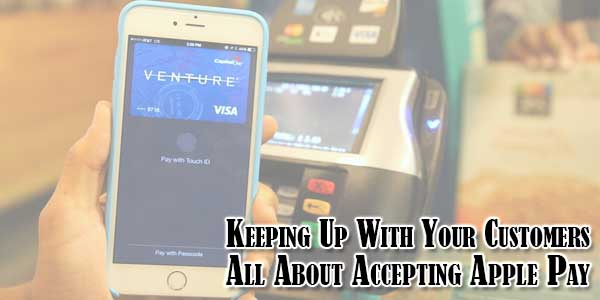 Keeping-Up-With-Your-Customers-All-About-Accepting-Apple-Pay