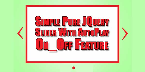 Simple-Pure-JQuery-Slider-With-AutoPlay-On_Off-Feature