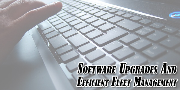 Software-Upgrades-And-Efficient-Fleet-Management-
