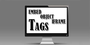 EMBED-OBJECT-IFRAME-Tags