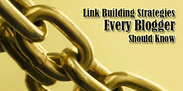 3-Simple-Link-Building-Strategies-Every-Blogger-Should-Know