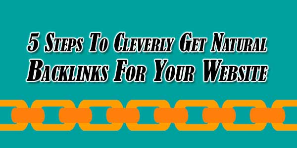 5-Steps-To-Cleverly-Get-Natural-Backlinks-For-Your-Website
