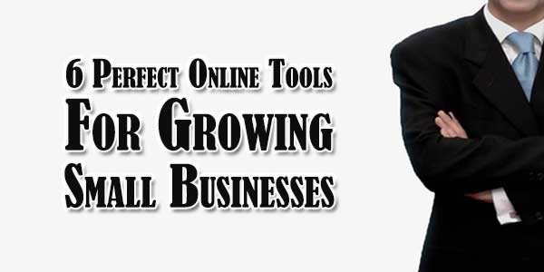 6-Perfect-Online-Tools-For-Growing-Small-Businesses