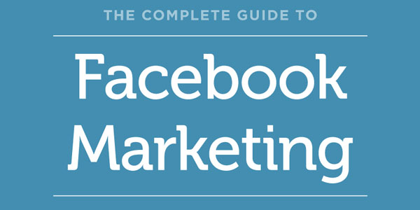 A-Complete-Guide-To-Facebook-Marketing