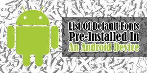 List-Of-Default-Fonts-Pre-Installed-In-An-Android-Device