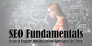 SEO-Fundamentals-Search-Engine-Optimization-Specialist-In-2016