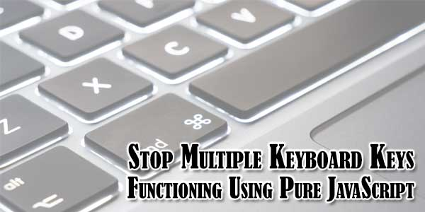 Stop-Multiple-Keyboard-Keys-Functioning-Using-Pure-JavaScript
