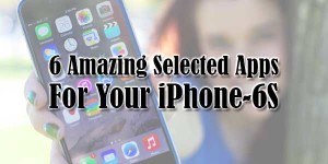 6-Amazing-Selected-Apps-For-Your-iPhone-6S
