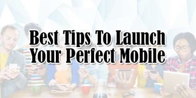 Best-Tips-To-Launch-Your-Perfect-Mobile-App