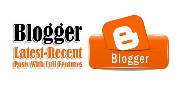 Blogger-Latest-Recent-Posts-With-Full-Features