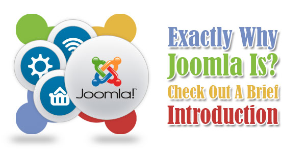 Exactly-Why-Joomla-Is-Check-Out-A-Brief-Introduction