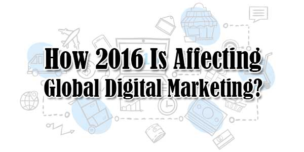 How-2016-Is-Affecting-Global-Digital-Marketing