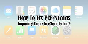 How-To-Fix-VCF-vCards-Importing-Errors-In-iCloud-Online