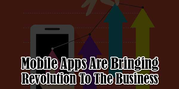 Mobile-Apps-Are-Bringing-Revolution-To-The-Business
