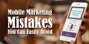 Mobile-Marketing-Mistakes-You-Can-Easily-Avoid