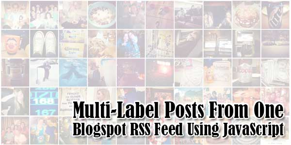 Multi-Label-Posts-From-One-Blogspot-RSS-Feed-Using-JavaScript