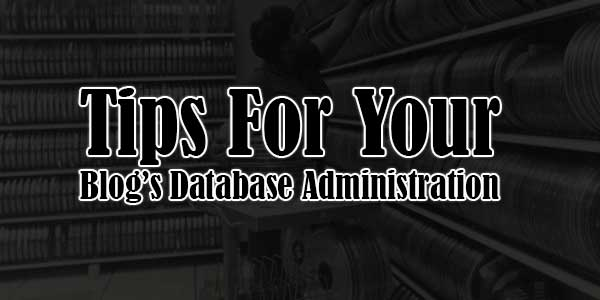 Tips-For-Your-Blogs-Database-Administration