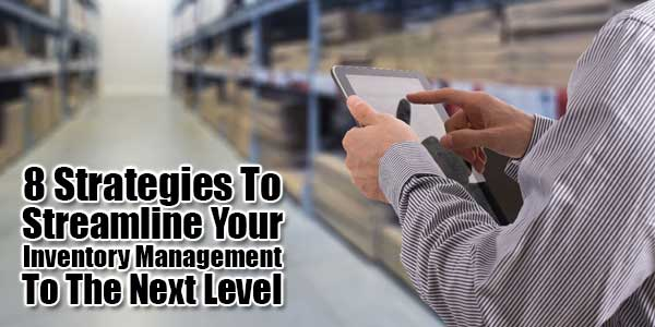 8-Strategies-To-Streamline-Your-Inventory-Management-To-The-Next-Level