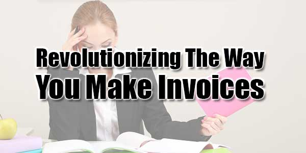 Revolutionizing-The-Way-You-Make-Invoices