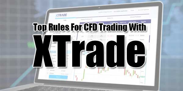 Top-Rules-For-CFD-Trading-With-XTrade
