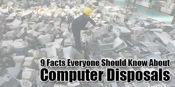 9-Facts-Everyone-Should-Know-About-Computer-Disposals