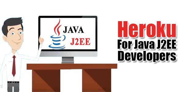 Heroku-Is-For-Java-J2EE-Developers