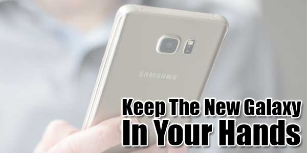 Keep-The-New-Galaxy-In-Your-Hands