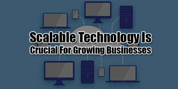 Scalable-Technology-Is-Crucial-For-Growing-Businesses