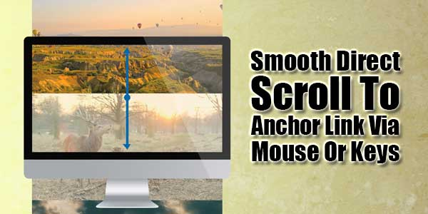 Smooth-Direct-Scroll-To-Anchor-Link-Via-Mouse-Or-Keys