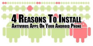 4-Reasons-To-Install-Antivirus-Apps-On-Your-Android-Phone