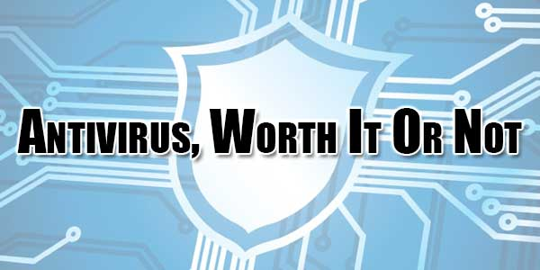 Antivirus,-Worth-It-Or-Not