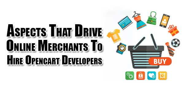 Aspects-That-Drive-Online-Merchants-To-Hire-Opencart-Developers