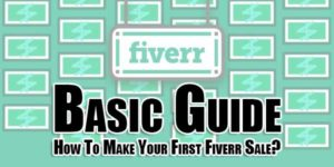Basic-Guide-How-To-Make-Your-First-Fiverr-Sale