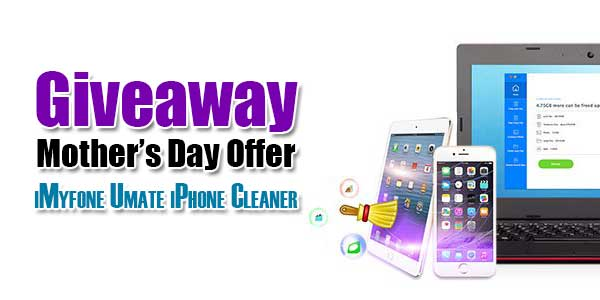 Giveaway-Mothers-Day-Offer-iMyfone-Umate-iPhone-Cleaner
