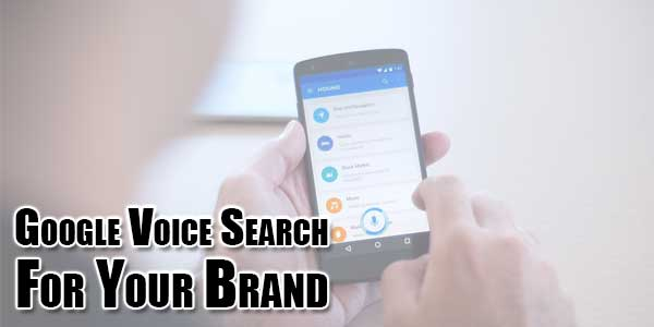 Google-Voice-Search-For-Your-Brand