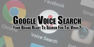 Google-Voice-Search---Your-Brand-Ready-To-Search-For-The-Voice