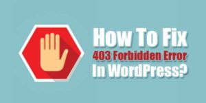 How-To-Fix-403-Forbidden-Error-In-WordPress